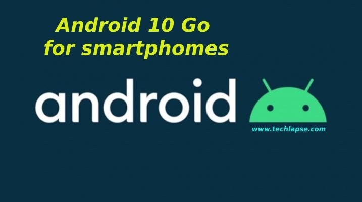 Google announces Android 10 Go for smartphones with up to 1.5 GB RAM