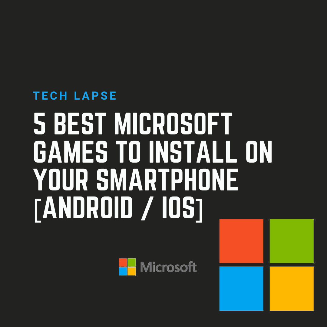 5 best Microsoft games to install on your smartphone [Android / iOS]