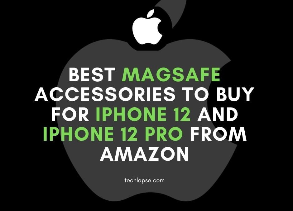 Best MagSafe accessories to buy for iPhone 12 and iPhone 12 Pro from Amazon