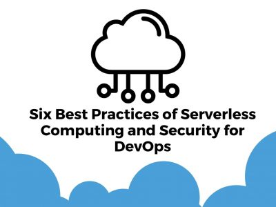 Six Best Practices of Serverless Computing and Security for DevOps